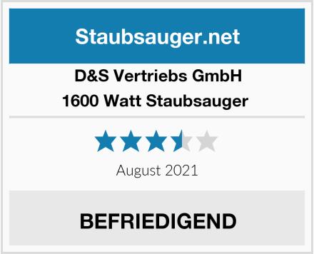 D&S Vertriebs GmbH 1600 Watt Staubsauger  Test
